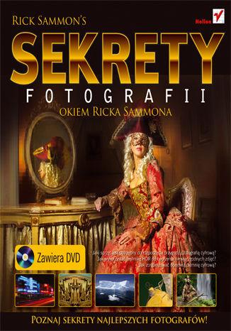 Okładka książki/ebooka Sekrety fotografii okiem Ricka Sammona