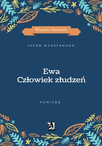 Okładka książki/ebooka Ewa. Człowiek złudzeń