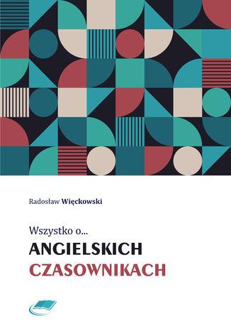 Okładka książki/ebooka Wszystko o angielskich czasownikach