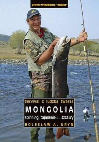 Okładka książki/ebooka Mongolia. Spinning, tajmienie i... szczury (Survival z ludzką twarzą)