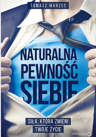 Okładka książki/ebooka Naturalna pewność siebie. Siła, która zmieni Twoje życie
