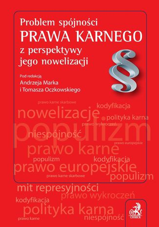 Okładka książki/ebooka Problem spójności prawa karnego z perspektywy jego nowelizacji