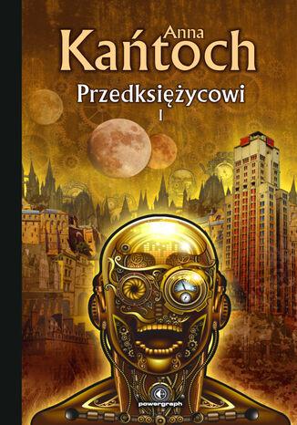 Okładka książki/ebooka Fantastyka z plusem. Przedksiężycowi. Tom 1