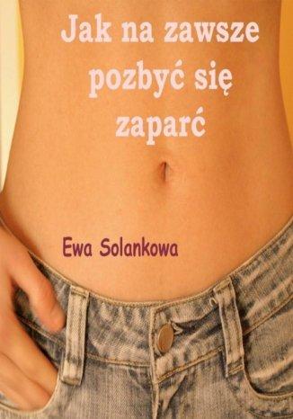 Okładka książki/ebooka Jak na zawsze pozbyć się zaparć