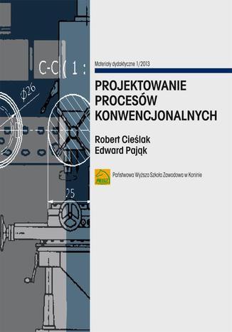 Okładka książki/ebooka Projektowanie procesów konwencjonalnych