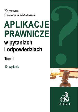 Okładka książki/ebooka Aplikacje prawnicze w pytaniach i odpowiedziach. Tom 1. Wydanie 10
