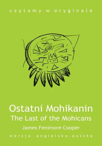 Okładka książki/ebooka The Last of the Mohicans / Ostatni Mohikanin