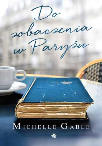 Okładka książki/ebooka Do zobaczenia w Paryżu
