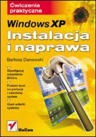 Okładka książki/ebooka Windows XP. Instalacja i naprawa. Ćwiczenia praktyczne