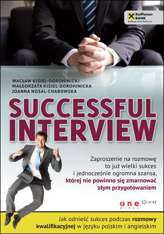 Okładka książki/ebooka Successful interview. Jak odnieść sukces podczas rozmowy kwalifikacyjnej w języku polskim i angielskim