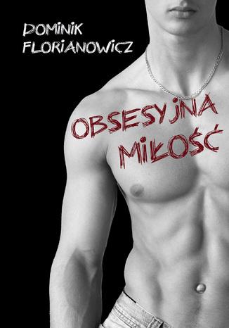 Okładka książki/ebooka Obsesyjna miłość