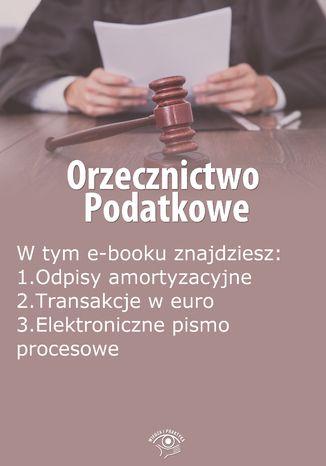Okładka książki/ebooka Orzecznictwo podatkowe, wydanie czerwiec 2014 r