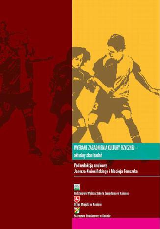 Okładka książki/ebooka Wybrane zagadnienia kultury fizycznej  aktualny stan badań