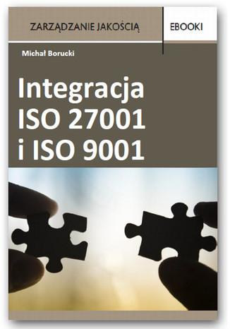 Okładka książki/ebooka Integracja ISO 27001 i ISO 9001