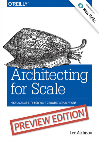 Okładka książki/ebooka Architecting for Scale. High Availability for Your Growing Applications