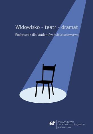 Okładka książki/ebooka Widowisko - teatr - dramat. Podręcznik dla studentów kulturoznawstwa. Wyd. 2. popr. i uzup