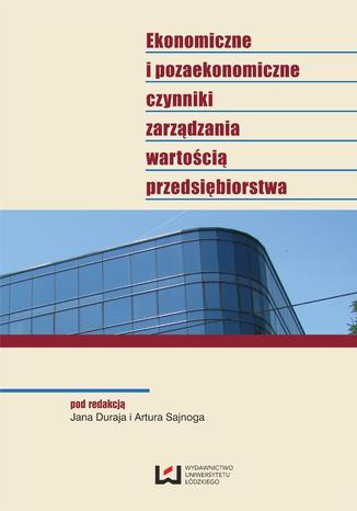 Okładka książki/ebooka Ekonomiczne i pozaekonomiczne czynniki zarządzania wartością przedsiębiorstwa