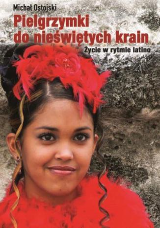 Okładka książki Pielgrzymki do nieświętych krain