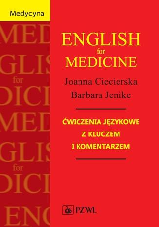 Okładka książki/ebooka English for Medicine. Ćwiczenia językowe z kluczem i komentarzem