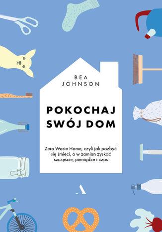 Okładka książki/ebooka Pokochaj swój dom