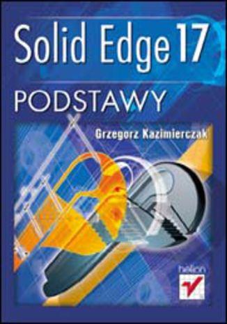 Okładka książki/ebooka Solid Edge 17. Podstawy