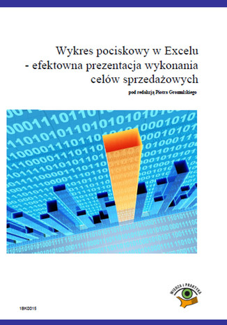 Okładka książki/ebooka Wykres pociskowy w Excelu  efektowna prezentacja wykonania celów sprzedażowych