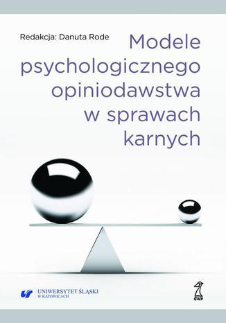 Okładka książki/ebooka Modele psychologicznego opiniodawstwa w sprawach karnych