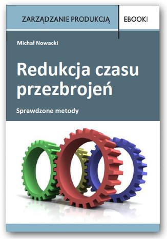Okładka książki/ebooka Redukcja czasu przezbrojeń - sprawdzone metody