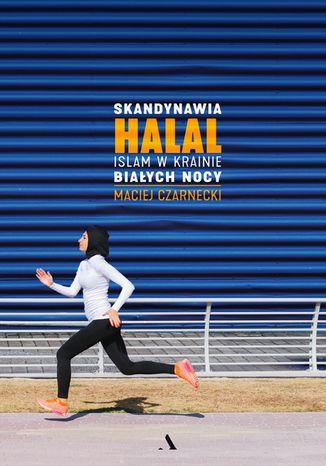 Okładka książki/ebooka Skandynawia halal. Islam w krainie białych nocy