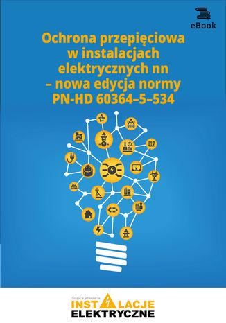 Okładka książki/ebooka Ochrona przepięciowa w instalacjach elektrycznych nn - nowa edycja normy PN-HD 60364-5-534