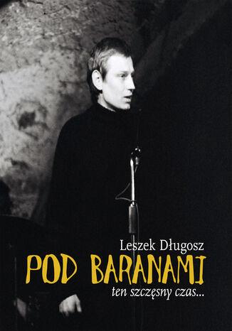 Okładka książki/ebooka Pod Baranami. Ten szczęsny czas