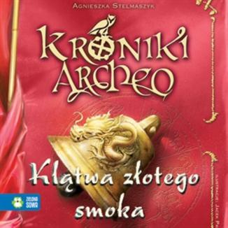 Okładka książki Klątwa złotego smoka cz. 4 - Kroniki Archeo