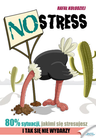 Okładka książki/ebooka NO STRESS. Dlaczego 80% sytuacji, którymi się stresujesz, nigdy się nie wydarzy?