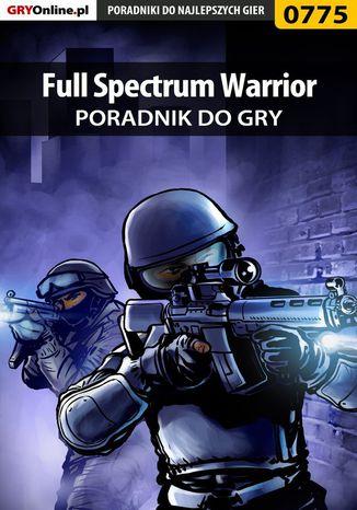 Okładka książki/ebooka Full Spectrum Warrior - poradnik do gry