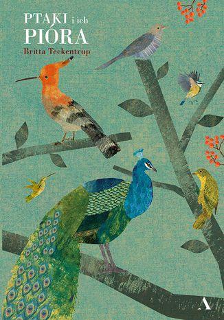 Okładka książki/ebooka Ptaki i ich pióra
