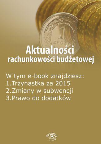 Okładka książki/ebooka Aktualności rachunkowości budżetowej, wydanie luty 2016 r