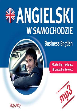 Okładka książki/ebooka Angielski w samochodzie. Business English