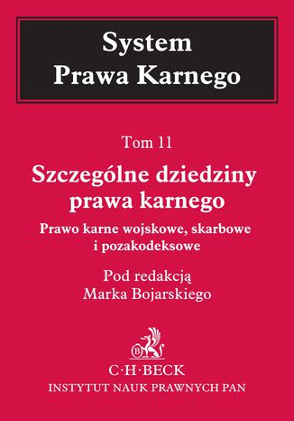 Okładka książki/ebooka Szczególne dziedziny prawa karnego. Prawo karne wojskowe, skarbowe i pozakodeksowe. Tom 11
