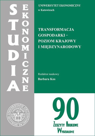 Okładka książki/ebooka Transformacja gospodarki - poziom krajowy i międzynarodowy. SE 90