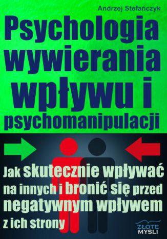 Okładka książki/ebooka Psychologia wywierania wpływu i psychomanipulacji