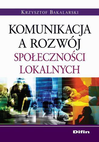 Okładka książki/ebooka Komunikacja a rozwój społeczności lokalnych