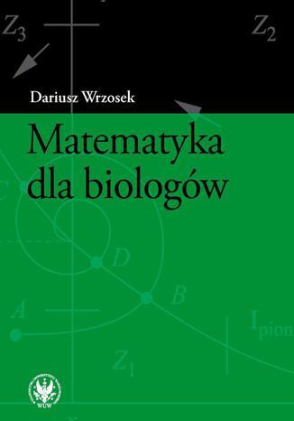 Okładka książki/ebooka Matematyka dla biologów