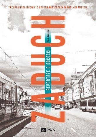 Okładka książki/ebooka Zaduch. Reportaże o obcości