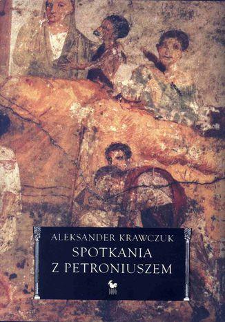 Okładka książki/ebooka Spotkania z Petroniuszem