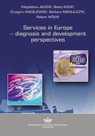 Okładka książki/ebooka Services in Europe  diagnosis and development perspectives