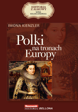 Okładka książki/ebooka HISTORIA Z ALKOWY (Tom 1). Polki na tronach Europy