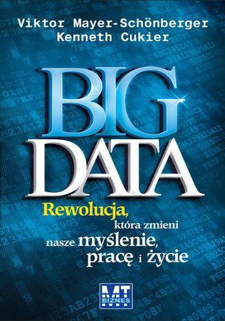 Okładka książki/ebooka Big Data. Rewolucja, która zmieni nasze myślenie