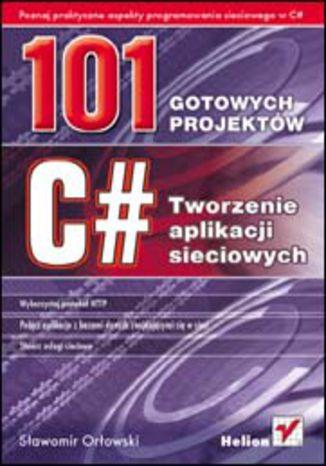 Okładka książki/ebooka C#. Tworzenie aplikacji sieciowych. 101 gotowych projektów