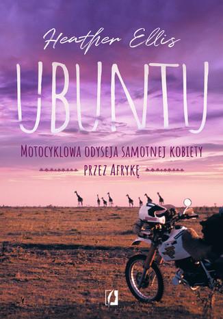 Okładka książki/ebooka Ubuntu. Motocyklowa odyseja samotnej kobiety przez Afrykę