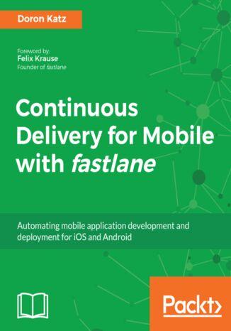 Okładka książki/ebooka Continuous Delivery for Mobile with fastlane